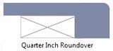 Quarter inch roundover edge profile