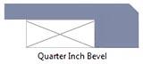 Quarter inch bevel edge profile